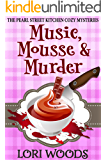 Music, Mousse and Murder  (The Pearl Street Kitchen Cozy Mysteries Book 1)