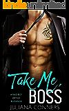 Take Me, Boss: A Bad Boy Office Romance