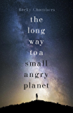 The Long Way to a Small, Angry Planet: Galactic Commons 1 (English Edition)
