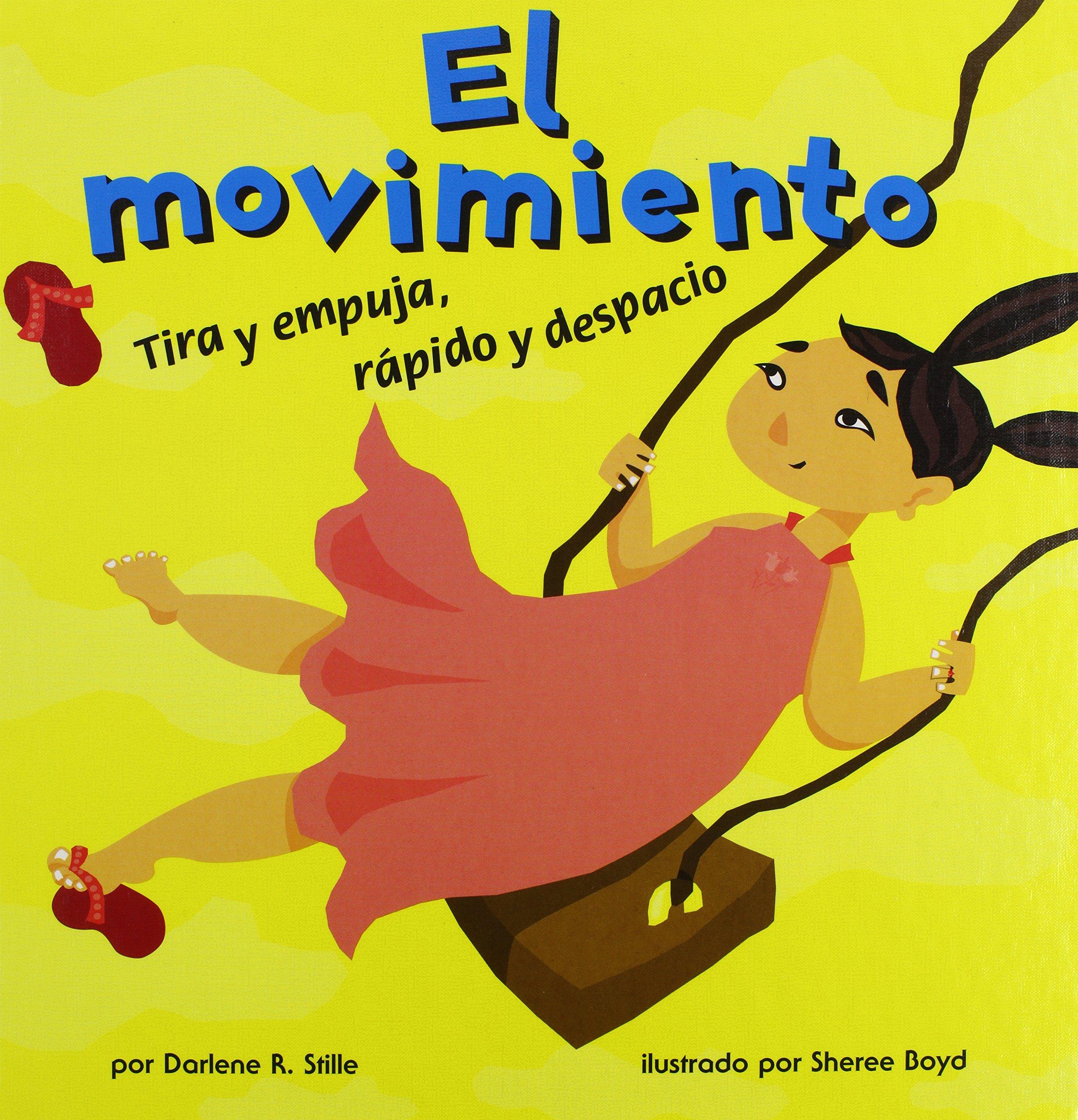 El movimiento: Tira y empuja, rápido y despacio (Ciencia asombrosa) (Spanish Edition)