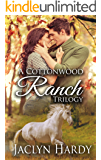 A Cottonwood Ranch Trilogy (A Cottonwood Ranch Romance Book 0)