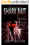 Shark Bait: A gripping action-packed thriller (A John Steele Contract)