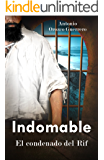 Indomable: El Condenado del Rif (Spanish Edition)