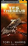 TFS Theseus: The Terran Fleet Command Saga – Book 2 (English Edition)