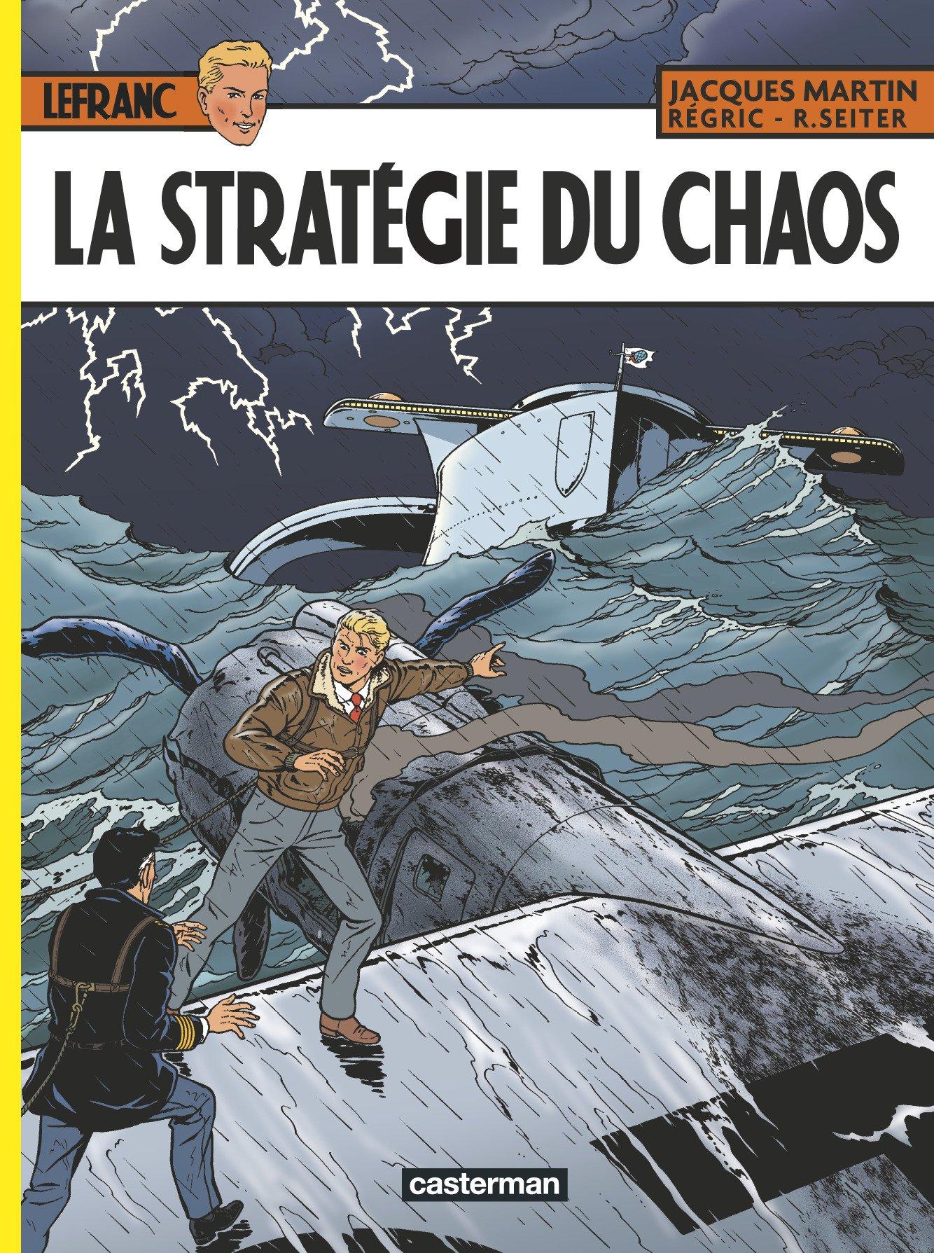 Lefranc, Tome 29 : La stratégie du chaos Album – 11 avril 2018 Frédéric Régric Jacques Martin Bruno Wesel Roger Seiter