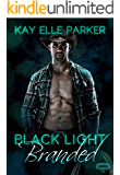 Black Light: Branded (Black Light Series Book 19)
