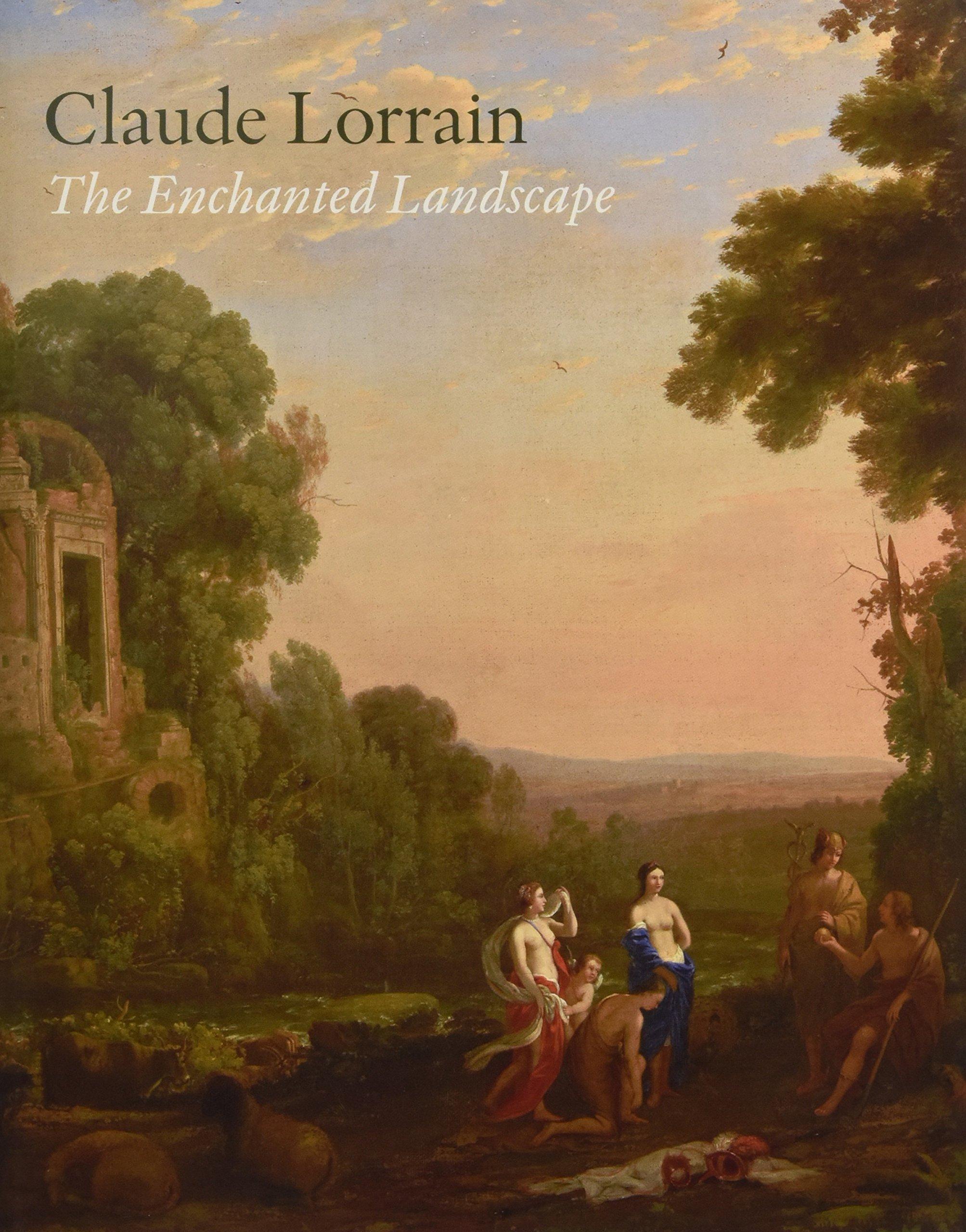 Claude Lorrain: The Enchanted Landscape por Martin Sonnabend