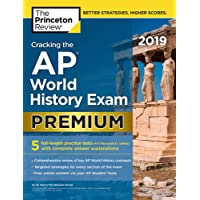 Cracking the AP World History Exam 2019, Premium Edition: 5 Practice Tests + Complete Content Review