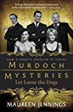 Let Loose the Dogs (Murdoch Mysteries Book 4)