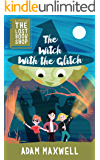 The Witch With The Glitch: A Fairytale Adventure (The Lost Bookshop Book 3)
