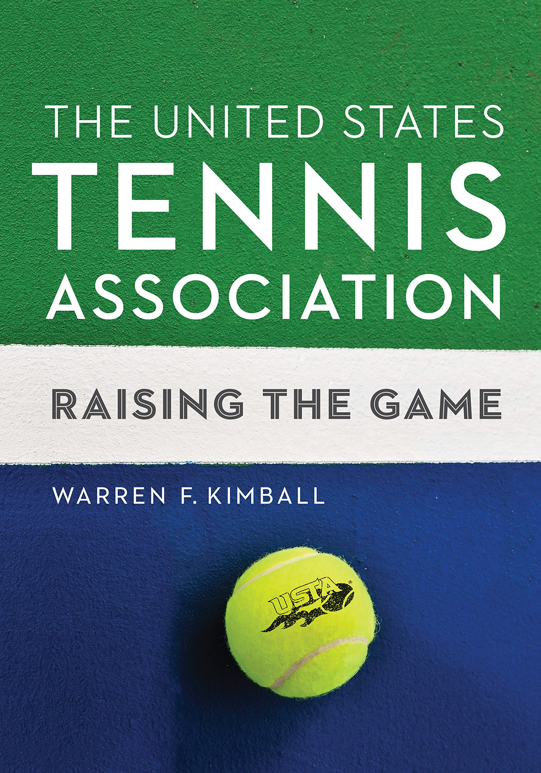 The United States Tennis Association: Raising the Game by University of Nebraska Press