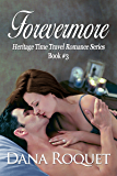 Forevermore (Heritage Time Travel Romance Series Book 3)