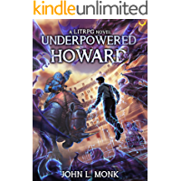 Underpowered Howard: A LitRPG Adventure