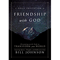 A Daily Invitation to Friendship with God: Dreaming With God to Transform Your World (English Edition)