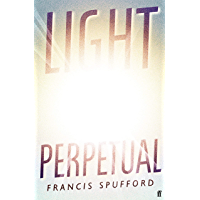 Light Perpetual: from the author of Costa Award-winning Golden Hill (English Edition)