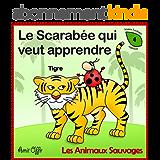 Dictionnaire Pour Enfants: Les Animaux Sauvages (Apprendre le Français t. 4)