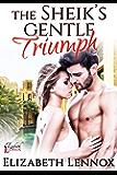 The Sheik's Gentle Triumph (The Diamond Club Book 4)