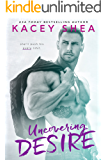 Uncovering Desire (An Uncovering Love Novel)