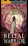 The Belial Warrior (The Belial Series Book 9)