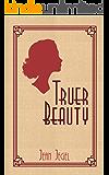 Truer Beauty