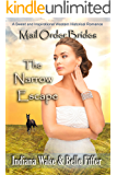 Mail Order Bride: The Narrow Escape: A Sweet and Inspirational Western Historical Romance  (Mail Order Brides and the Marriage Agent  Book 8)