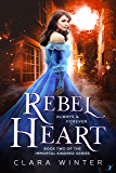 Rebel Heart: Book Two of the Immortal Kindred Series
