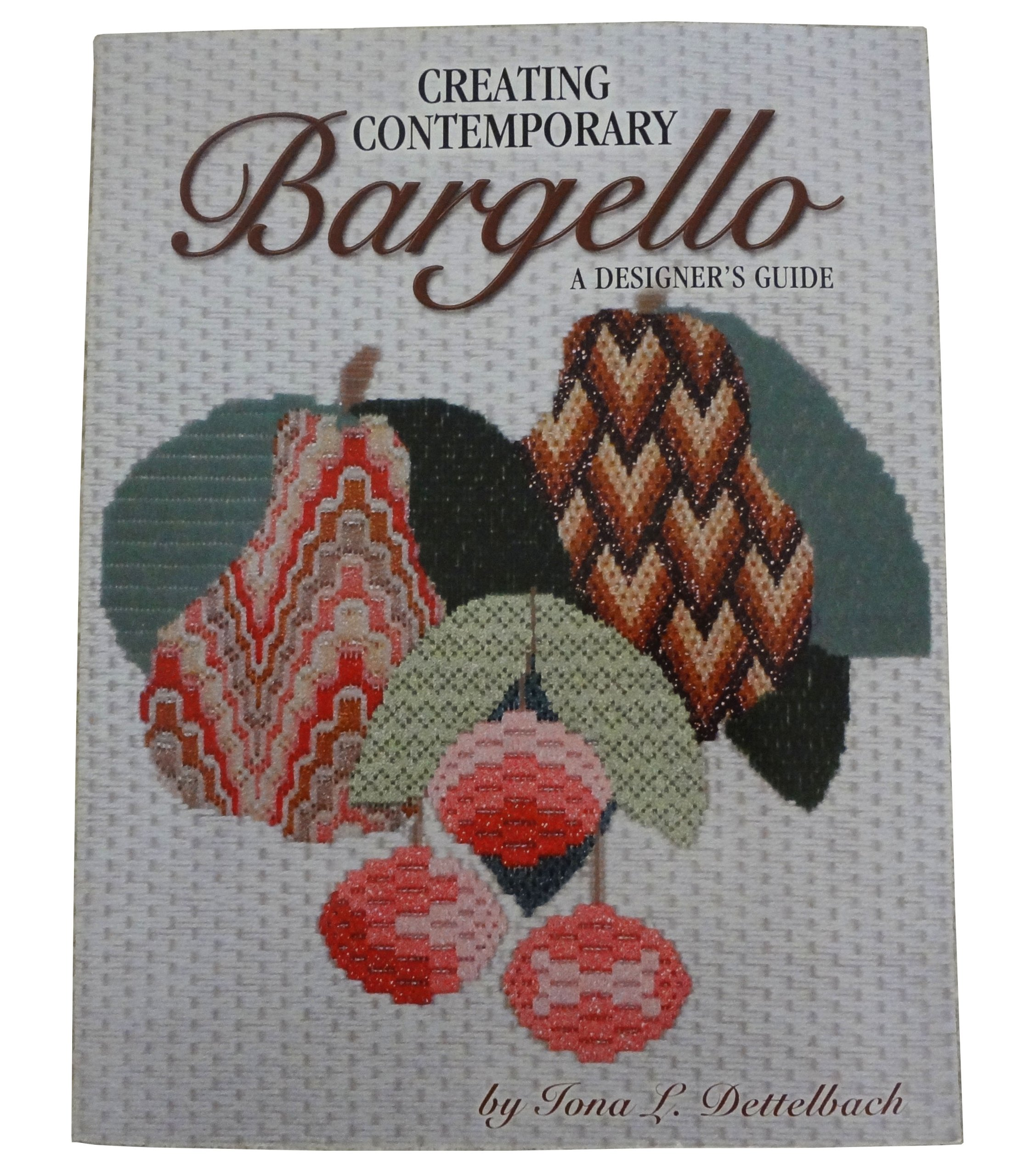 Creating Contemporary Bargello: A Designers Guide