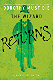 The Wizard Returns (Dorothy Must Die Book 3)