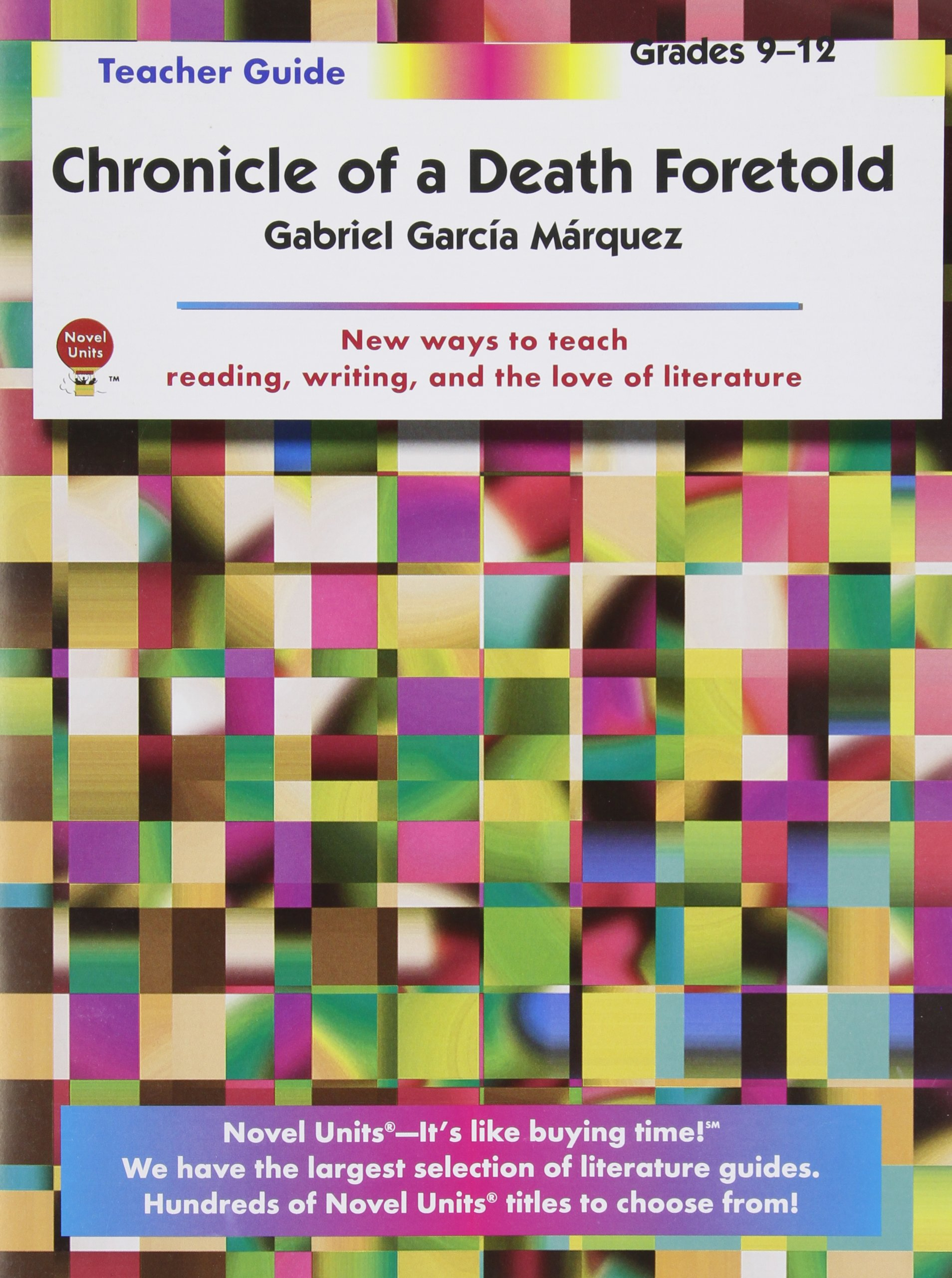chronicle of a death foretold teacher guide by novel units inc chronicle of a death foretold teacher guide by novel units inc novel units inc 9781581305913 com books