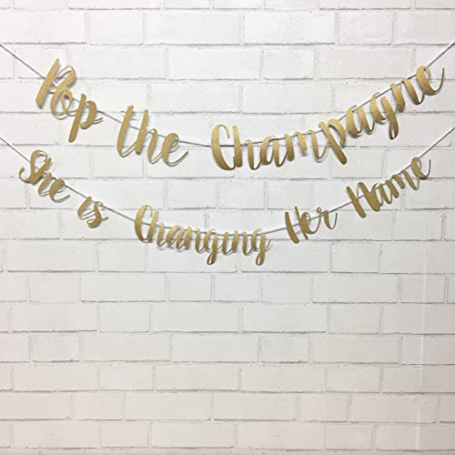 amazon com pop the champagne she is changing her name banner handmade