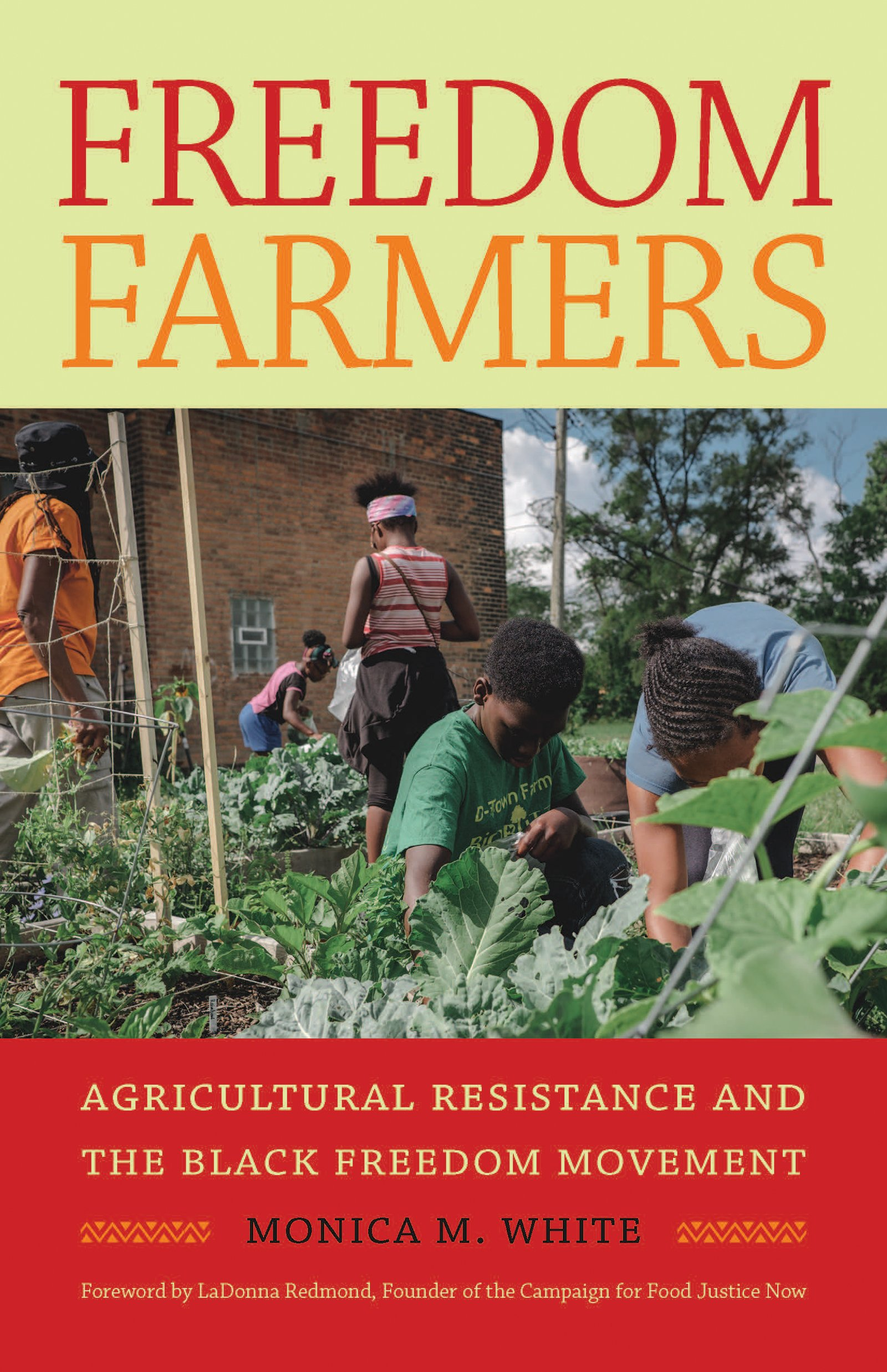 Image result for Monica M. White's Freedom Farmers: Agricultural Resistance and The Black Freedom Movement.