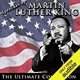 Speeches by Martin Luther King Jr.: The Ultimate