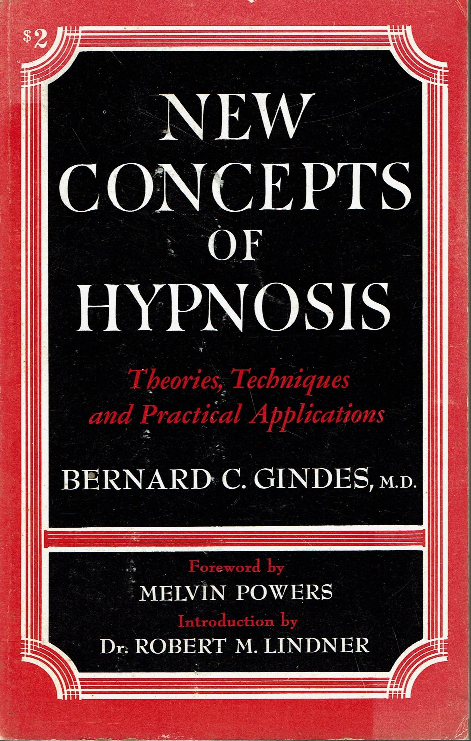 New Concepts of Hypnosis: Bernard C  Gindes M D , Melvin