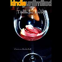 Tödliche Liebe (German Edition)