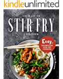 Your Go-To Stir Fry Cookbook: Easy, Effortless Stir Fry Cooking