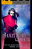 The Phantom Queen (The Guardians of Tara Book 3)