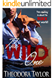 The Wild One: 50 Loving States, Montana (Escape with a ruthless businessman tonight Book 3)