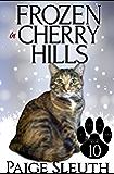 Frozen in Cherry Hills (Cozy Cat Caper Mystery Book 10)