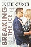 Breaking the Ice (Juniper Falls Book 2)