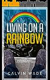 Living On A Rainbow