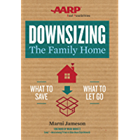 Downsizing The Family Home: What to Save, What to Let Go (Downsizing the Home Book 1)