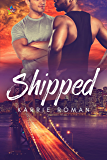 Shipped (Until You Book 1)