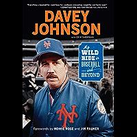 Davey Johnson: My Wild Ride in Baseball and Beyond