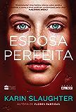 Esposa perfeita (Will Trent Livro 1) (Portuguese Edition)