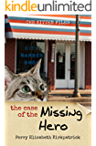 The Case of the Missing Hero (The Kitten Files Book 2)