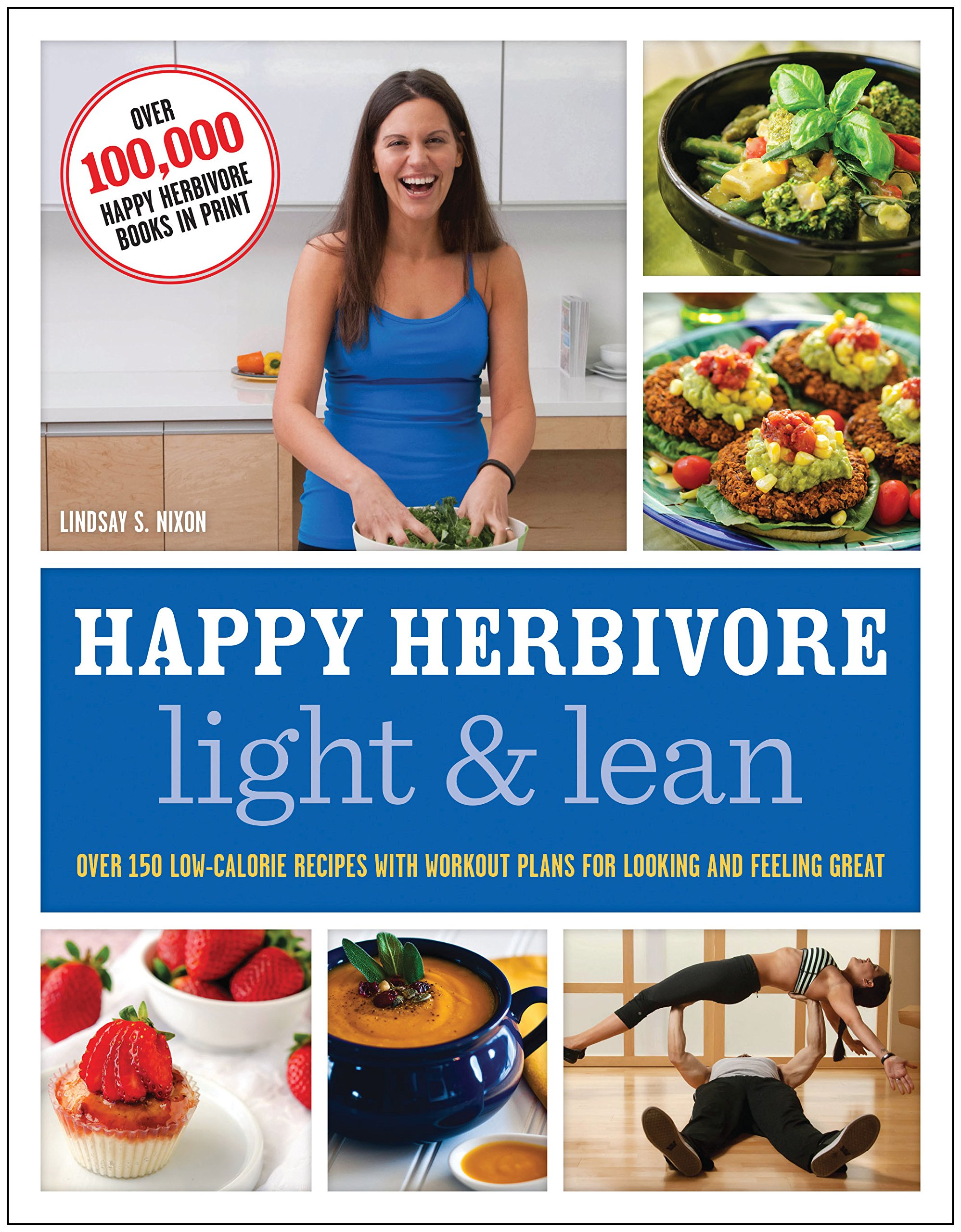 Download Happy Herbivore Light & Lean: Over 150 Low-Calorie Recipes with Workout Plans for Looking and Feeling Great ebook