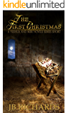 The First Christmas: A Yeshua and Miri Novel Series Short