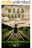 Weed Deeds: From Seed to Sage
