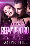 Reencuentro - Libro 1: (Romance Contemporáneo) (Spanish Edition)