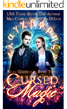 Cursed Magic: A Ley Line World Urban Fantasy Adventure (Relic Guardians Book 3)